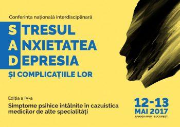 Conferința Națională Interdisciplinară Stresul, Anxietatea, Depresia (SAD) și complicațiile lor
