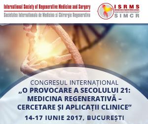 """Congresul Internațional """"O provocare a secolului 21: medicina regenerativă; cercetare și aplicații clinice"""""""