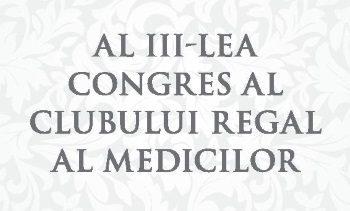 Se mai fac înscrieri pentru Congresul Clubului Regal al Medicilor