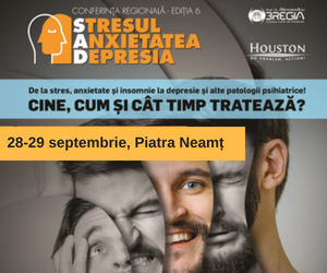 Stresul Anxietatea Depresia, 28-29 Septembrie, Piatra Neamt