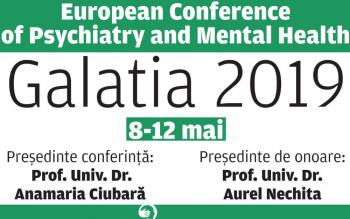 """Conferința Europeană de Psihiatrie și Sănătate Mintală """"Galatia 2019"""""""