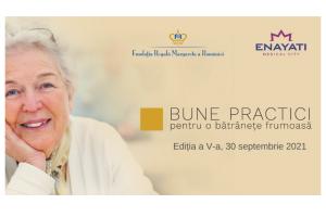 """Conferința națională """"Bune practici pentru o bătrânețe frumoasă"""", organizată de Fundația Regală Margareta a României"""